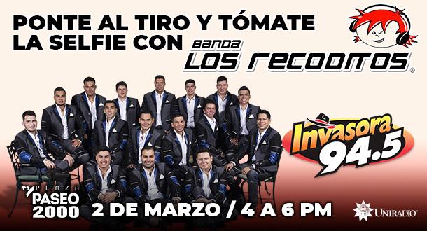 Tomate la selfie con ¡Banda Los Recoditos!
